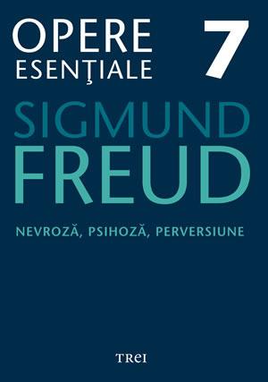 Nevroză, psihoză, perversiune (Opere Esenţiale, vol. 7)
