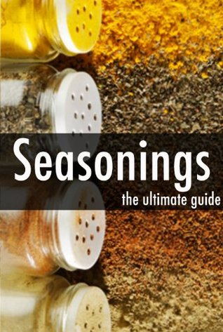 Seasonings: The Ultimate Recipe Guide