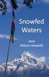 Snowfed Waters by Jane Wilson-Howarth