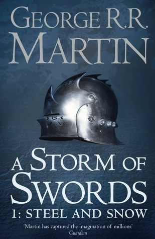 A Storm of Swords: Steel and Snow  (A Song of Ice and Fire, #3)