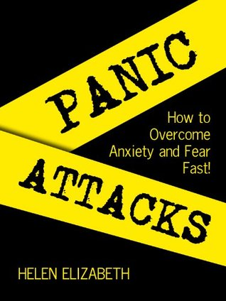 Panic Attack: How to Overcome Anxiety and Fear Fast!