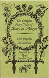 The Complete Fairy Tales of Mary De Morgan