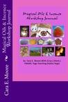 Magical Oils & Incense Workshop Journal (Crystal Arts And Health Training Workshop, # 5)