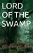 Lord of the Swamp by Harry Bryer