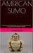 American Sumo by Harry Bryer