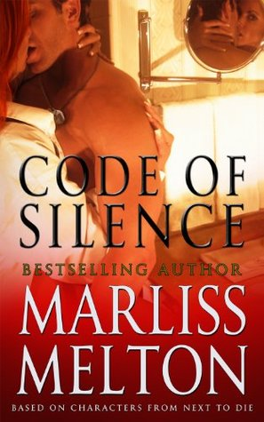 Ebook Code of Silence: A Novella Based on Characters from Next to Die by Marliss Melton DOC!