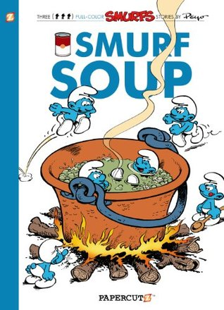 The Smurfs #13: Smurf Soup (The Smurfs Graphic Novels)