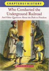 Who Conducted the Underground Railroad?: And Other Questions about the Path to Freedom