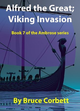 Alfred the Great; Viking Invasion (The Ambrose Series)