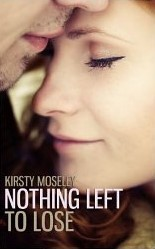 Nothing Left to Lose by Kirsty Moseley