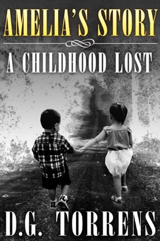 Amelia's Story: A Childhood Lost (Amelia #1)
