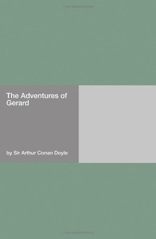 The Adventures Of Gerard [with Biographical Introduction]