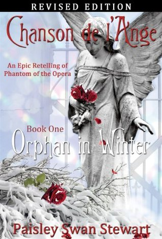 Ebook Chanson de l'Ange Book One: Orphan in Winter by Paisley Swan Stewart DOC!