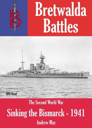 Sinking the Bismarck, 1941