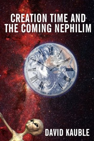 Creation Time And The Coming Nephilim
