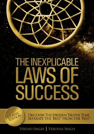 The Inexplicable Laws of Success: Discover the Hidden Truths that Separate the 'Best' from the 'Rest'