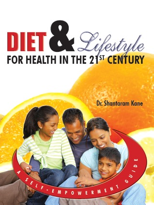 Diet & Lifestyle for Health in the 21st Century: A Self-Empowerment Guide