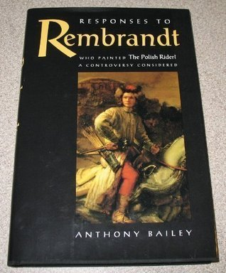 Responses to Rembrandt: Who Painted the Polish Rider?, a Controversy Considered