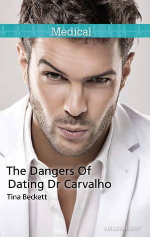 The Dangers of Dating Dr Carvalho(Hot Brazilian Docs! 2)