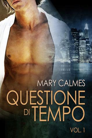 Questione di tempo. vol. 1 by Mary Calmes