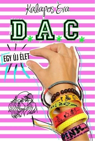 D.A.C. - Egy új élet (D.A.C., #1)