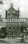 Ballymena: City of the Seven Towers