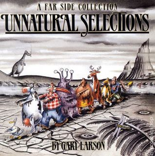 Unnatural Selections by Gary Larson