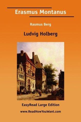 Erasmus Montanus or Rasmus Berg