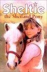 Sheltie the Shetland Pony (Sheltie, #1)