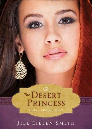 The Desert Princess (The Loves of King Solomon, #1)