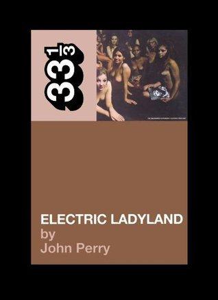 Jimi Hendrix's Electric Ladyland (33 1/3)