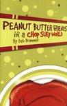 Peanut Butter Friends In A Chop Suey World (Light Line)