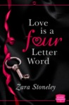 Love is a Four Letter Word by Zara Stoneley