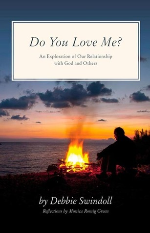 Do You Love Me?: An Exploration of Our Relationship With God and Others
