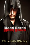 Blood Borne (Cathedral Chronicles, #1)