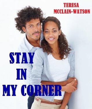 Stay In My Corner