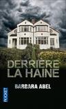 Derrière la haine by Barbara Abel