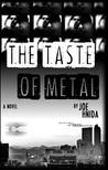 The Taste Of Metal by Joe Hnida