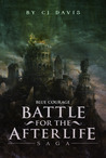 Blue Courage (Battle for the Afterlife Saga #1-3)