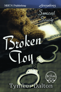 Broken Toy (Suncoast Society, #7)