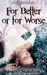 For Better or for Worse by Ingrid Nickelsen