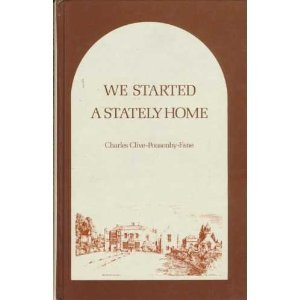 We Started a Stately Home by Charles Clive-Ponsonby-Fane