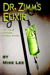 Dr. Zimm's Elixir by Michael Anthony Lee