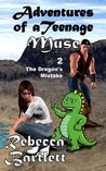 The Dragon's Mistake (Adventures of a Teenage Muse)