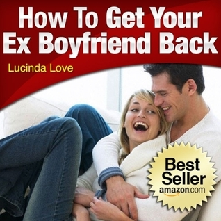 How to Get Your Ex-Boyfriend Back: Simple Steps for Second Chances