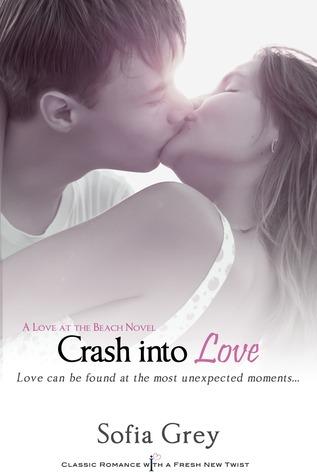 Crash Into Love by Sofia Grey