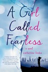 A Girl Called Fearless (A Girl Called Fearless, #1)