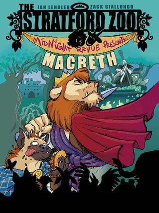 The Stratford Zoo Midnight Revue Presents Macbeth (Stratford Zoo Midnight Revue, #1)