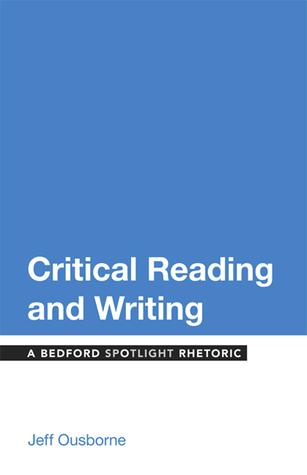Critical Reading and Writing: A Bedford Spotlight Rhetoric