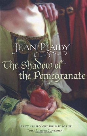 The Shadow of the Pomegranate (Tudor Saga, #3)